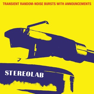 Stereolab - Transient Random-Noise Bursts With Announcements