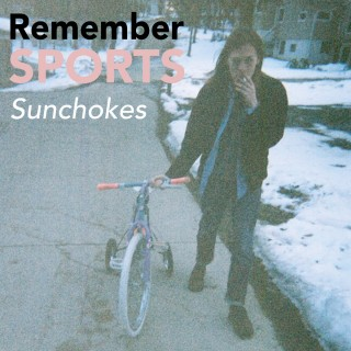 Remember Sports - Sunchokes (Deluxe Edition)