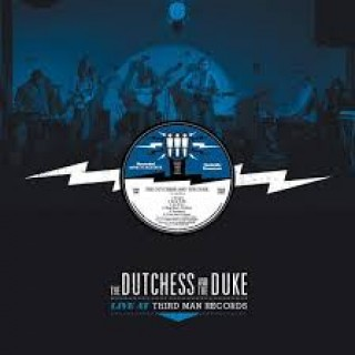 the duchess and the duke - live at third man records