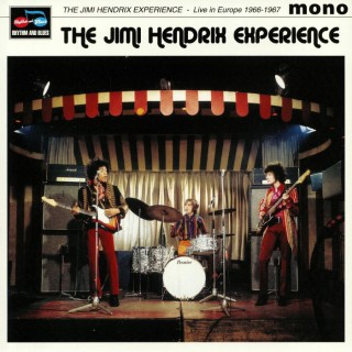 The Jimi Hendrix Experience - Live In Europe 1966-1967
