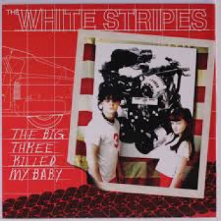 The White Stripes - The Big Three Killed My Baby [VINYL]