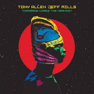 tony allen & jeff mills tomorrow comes the harvest
